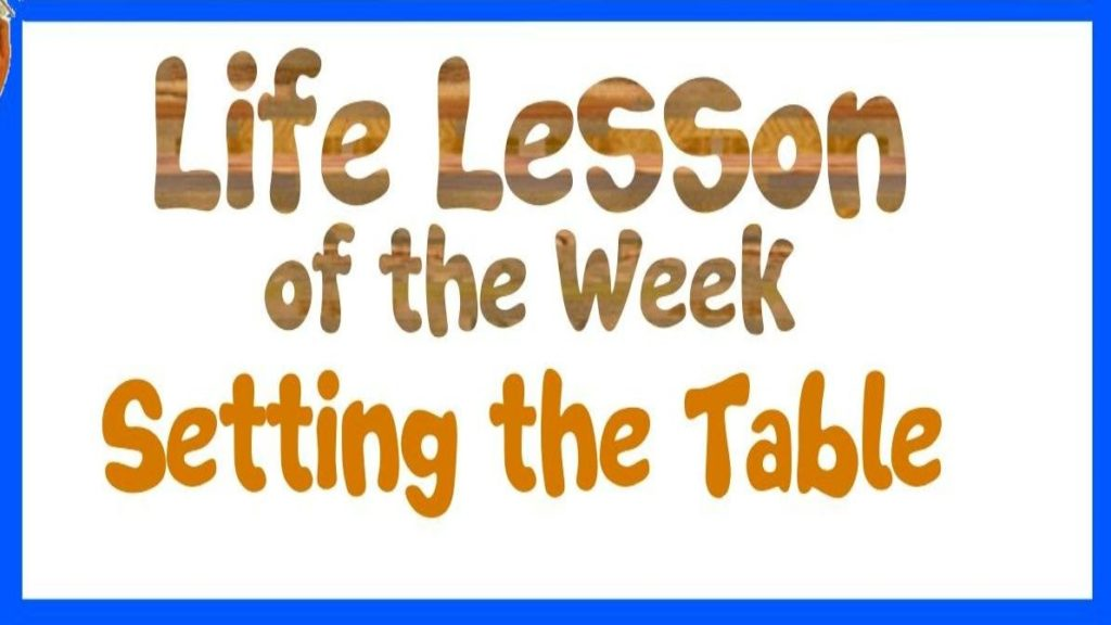 Life Lesson Of The Week Setting Table